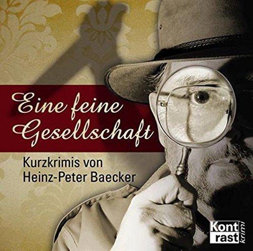 Bild 1: Heinz-Peter Baecker, Eine feine Gesellschaft (Leser: Heinz-Peter Baecker, Elvira Jentzsch..)