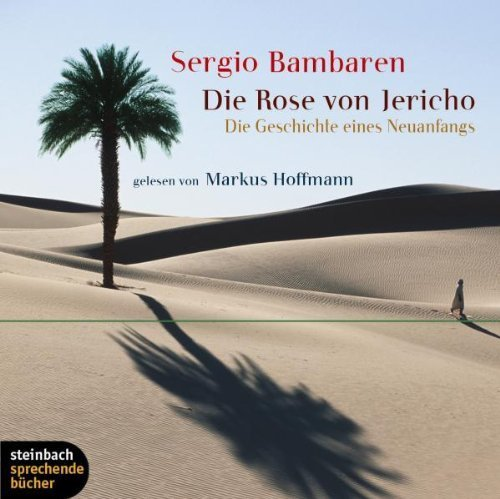 Bild 1: Sergio Bambaren, Die Rose von Jericho (Leser: Markus Hoffmann)