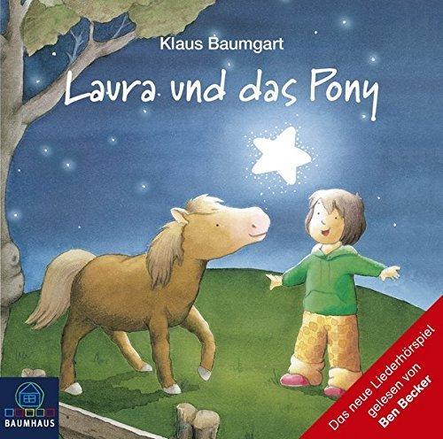 Bild 1: Klaus Baumgart, Laura und das Pony (gelesen und gesungen von Ben Becker, Klaus Baumgart, Laura Schargan..)