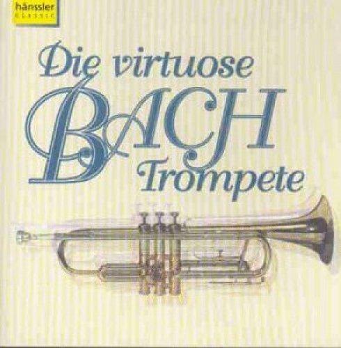 Bild 1: Bach, Die virtuose Bach Trompete Bach-Collegium Stuttgart, Deutsche Kammerakademie, Frankfurter Kantorei..
