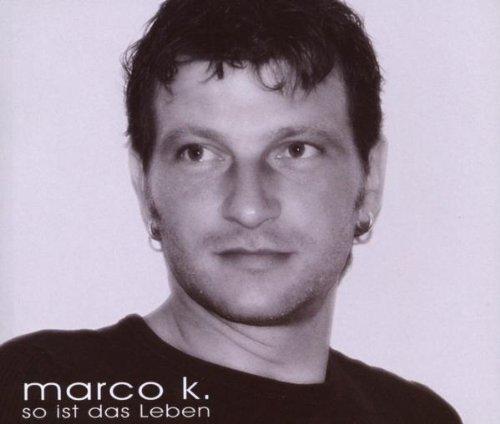 Bild 1: Marco K., So ist das Leben