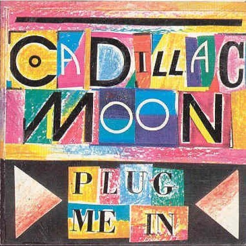 Bild 1: Cadillac Moon, Plug me in (6 tracks)
