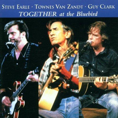 Bild 1: Steve Earle, Together at the Bluebird (& Townes van Zandt, Guy Clark)