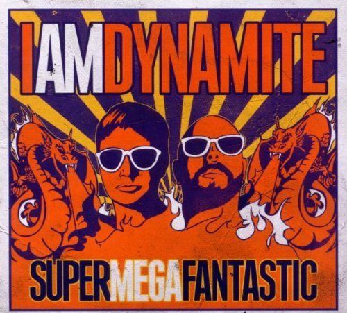 Bild 1: IAmDynamite, Super mega fantastic