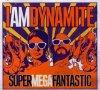 IAmDynamite, Super mega fantastic