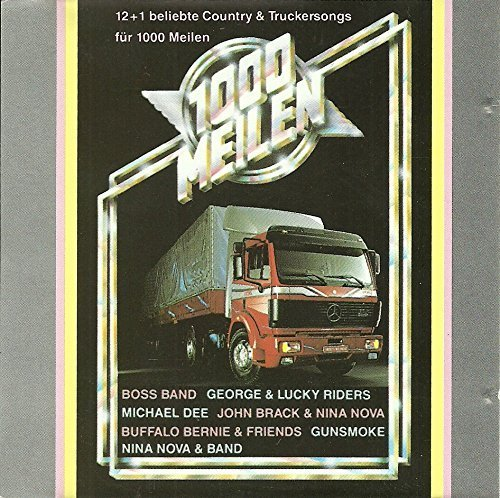 Bild 1: 1000 Meilen-12+1 beliebte Country & Truckersongs, Boss Band, George & Lucky Riders, John Brack & Nina Nova, Gunsmoke, Michael Dee,...
