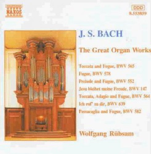 Bild 1: Bach, Great organ works:BWV 565/552/147/564/639/582 (Naxos) Wolfgang Rübsam