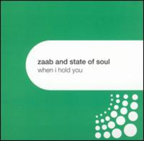 Bild 1: Zaab & The State of Soul, When I hold you