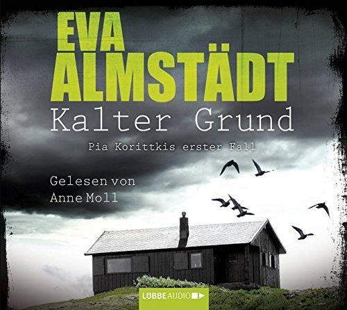 Bild 1: Eva Almstädt, Kalter Grund-Pia Korittkis erster Fall (Leser: Anne Moll, 2014)