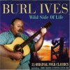 Burl Ives, Wild side of life (35 tracks)